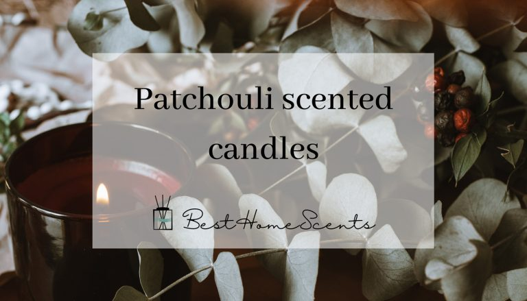 Patchouli Scented Candles That Bring Warmth Into Your Home