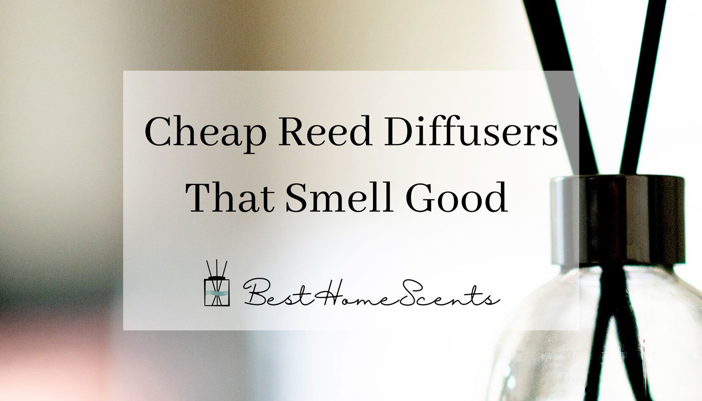 Best cheap reed diffusers