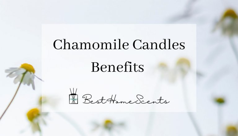 What Are The Benefits Of Chamomile Candles & Which One Is The Best