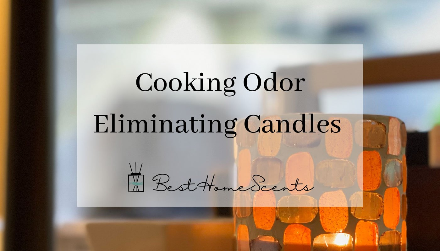 Cooking odor eliminating candles
