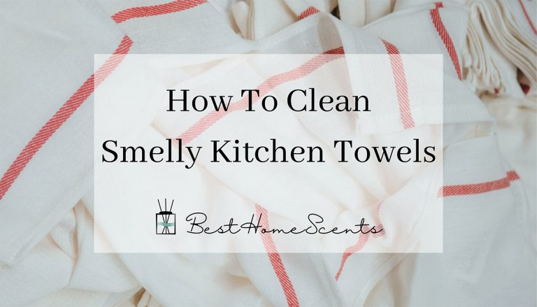 Tips to Clean Smelly Kitchen Towels & Tea Towels